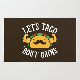 Let's Taco 'Bout Gains Rug