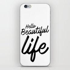 Hello Beautiful Life iPhone & iPod Skin