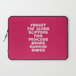 Forget The Glass Slippers Running Quote Laptop Sleeve