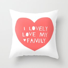 Lovely Love My Family in Pink Throw Pillow