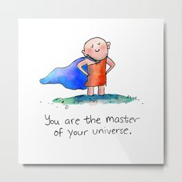 Master of Your Universe Metal Print