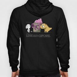 Love is just like eating large amounts of cupcake. Hoody