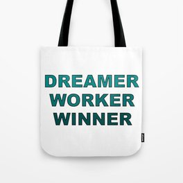 Dreamer Worker Winner - Dream.Work.Win - Inspirational - 57 Montgomery Ave Tote Bag