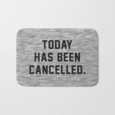 Today has been Cancelled Bath Mat