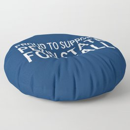 Proud to support Penn State Football Floor Pillow