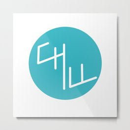 Chill typography Metal Print