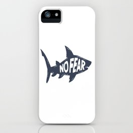 Be Like A Shark And Have No Fear iPhone Case