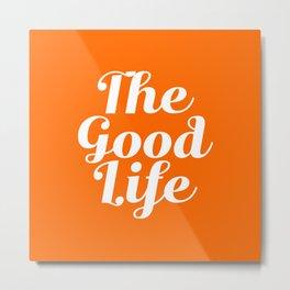 The Good Life - Orange and white Metal Print