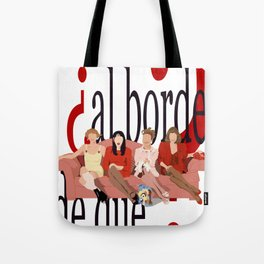 ¿al borde de que? Tote Bag