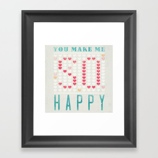 YOU MAKE ME SO HAPPY Framed Art Print