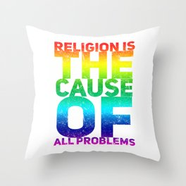 (tshirt) Religion Is The Cause Of All Problems Galaxy (horizontal rainbow) Throw Pillow