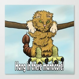 Hang in there manticore! Canvas Print