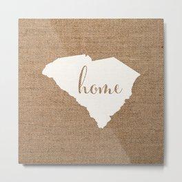 South Carolina is Home - White on Burlap Metal Print