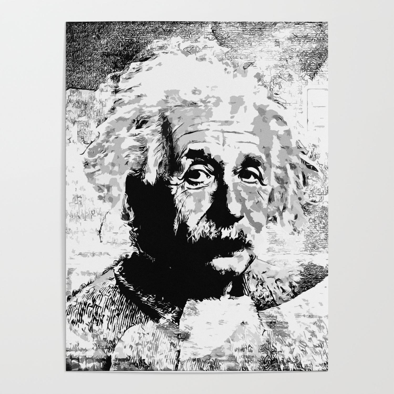 Albert Einstein Schwarz Weiss Poster By Lessaksart Society6