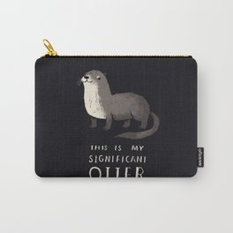 this is my significant otter Carry-All Pouch