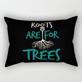 Roots are for trees - Hairdresser saying design Rectangular Pillow
