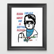 Hard Drugs made me a better person Framed Art Print