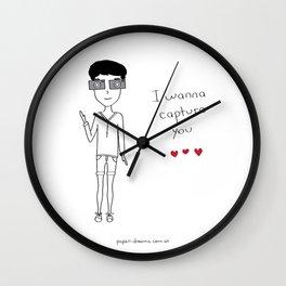I wanna capture you Wall Clock