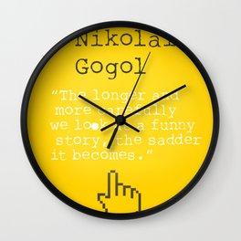 Nikolai Gogol quote Wall Clock