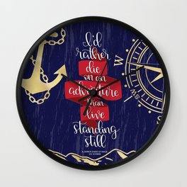 I'd Rather Die on an Adventure Wall Clock
