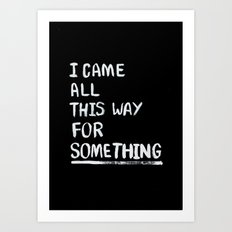 All This Way Art Print