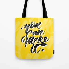 You can make it. Tote Bag