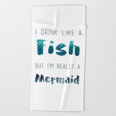 I'm Really A Mermaid Beach Towel