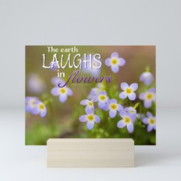 The Earth Laughs in Flowers Quote on Floral Print Mini Art Print