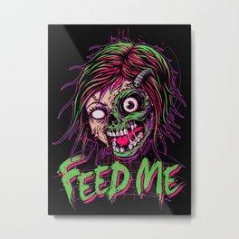Feed Me Metal Print