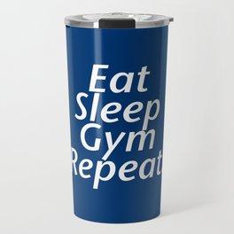 Eat Sleep Gym Repeat Travel Mug