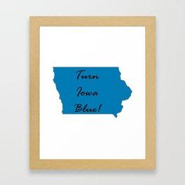 Turn Iowa Blue! Proud Vote Democrat Liberal! 2018 Midterms! Framed Art Print