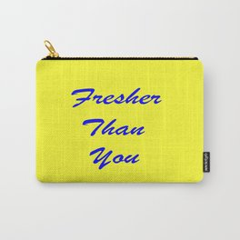 fresher THAN you Yellow & Blue Carry-All Pouch