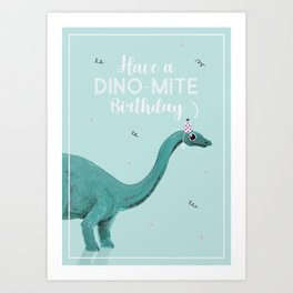 Have a dino-mite Birthday Art Print