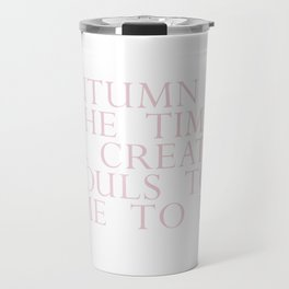time for creative souls Travel Mug