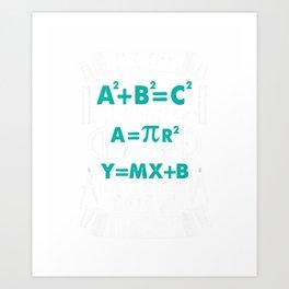 I'll Do A2 Plus B2 Equal C2 Thats Where I Draw The Line Math T-Shirt Art Print