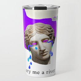 cry me a river Travel Mug