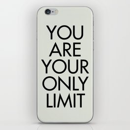 You are your only limit, inspirational quote, motivational signal, mental workout, daily routine iPhone Skin
