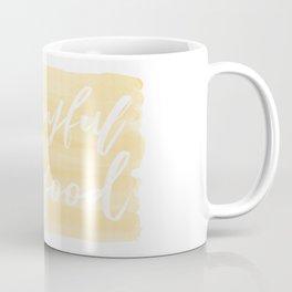Be Joyful, Do Good Coffee Mug
