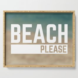 Beach Please Funny Quote Serving Tray