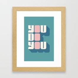 You Do You (2) Framed Art Print