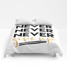 NEVER NEVER NEVER GIVE UP motivational quote Comforters