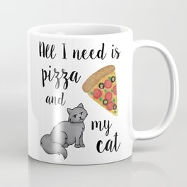 All I Need is Pizza and My Cat Coffee Mug