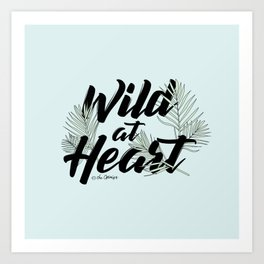 Wild At Heart Quote Art Print