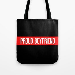 Firefighter: Proud Boyfriend (Thin Red Line) Tote Bag