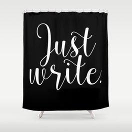 Just write. - Inverse Shower Curtain