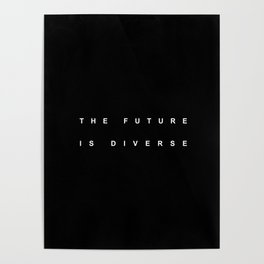 THE FUTURE IS DIVERSE Poster