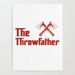 The Throwfather Axe Thrower Axe Throwing Gift Poster