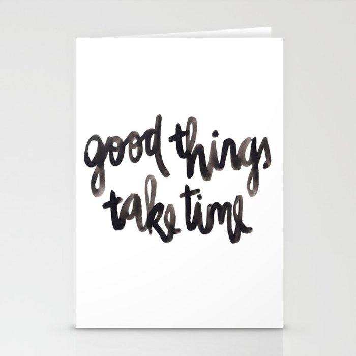 Good Things Take Time - Black Lettering Stationery Cards