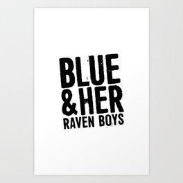 Blue & Her Raven Boys Art Print