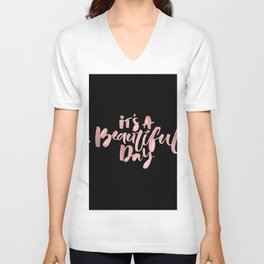 it is a beautiful day Unisex V-Neck